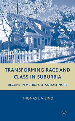 Vicino, Thomas J. - Transforming Race and Class in Suburbia, ebook