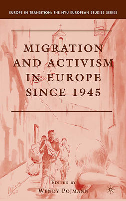 Pojmann, Wendy - Migration and Activism in Europe Since 1945, e-bok