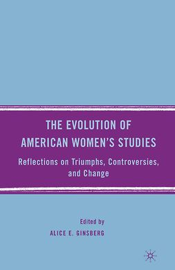 Ginsberg, Alice E. - The Evolution of American Women's Studies, ebook