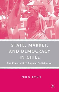 Posner, Paul W. - State, Market, and Democracy in Chile, ebook
