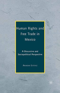 Estévez, Ariadna - Human Rights and Free Trade in Mexico, e-kirja