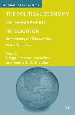 Shadlen, Kenneth C. - The Political Economy of Hemispheric Integration, e-bok