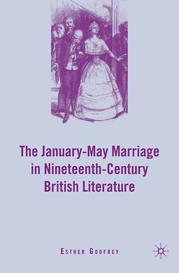 Godfrey, Esther - The January–May Marriage in Nineteenth-Century British Literature, ebook