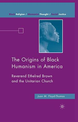 Floyd-Thomas, Juan M. - The Origins of Black Humanism in America, ebook