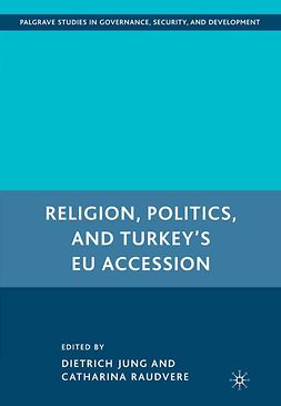 Jung, Dietrich - Religion, Politics, and Turkey's EU Accession, e-bok