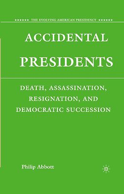 Abbott, Philip - Accidental Presidents, ebook
