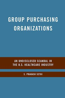 Sethi, S. Prakash - Group Purchasing Organizations, ebook