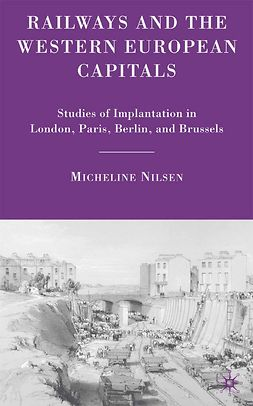 Nilsen, Micheline - Railways and the Western European Capitals, ebook