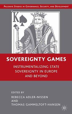 Adler-Nissen, Rebecca - Sovereignty Games, e-bok