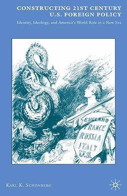 Schonberg, Karl K. - Constructing 21St Century U.S. Foreign Policy, e-kirja