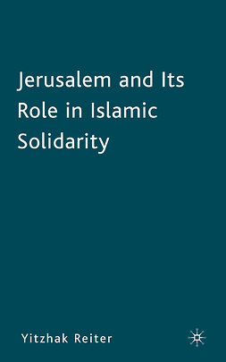 Reiter, Yitzhak - Jerusalem and Its Role in Islamic Solidarity, e-kirja
