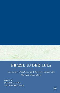 Baer, Werner - Brazil under Lula, e-bok