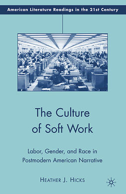Hicks, Heather J. - The Culture of Soft Work, ebook