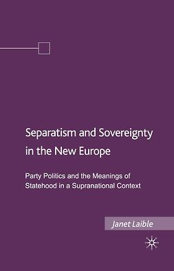 Laible, Janet - Separatism and Sovereignty in the New Europe, ebook