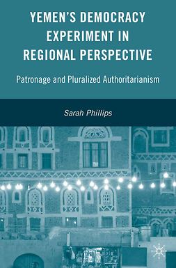 Phillips, Sarah - Yemen's Democracy Experiment in Regional Perspective, e-kirja