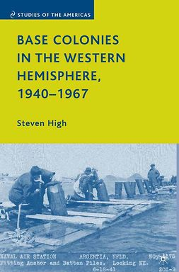 High, Steven - Base Colonies in the Western Hemisphere, 1940–1967, ebook