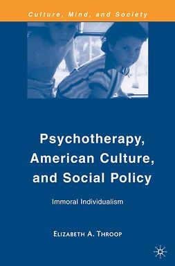 Throop, Elizabeth A. - Psychotherapy, American Culture, and Social Policy, ebook