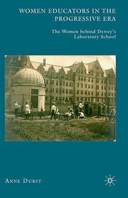 Durst, Anne - Women Educators in the Progressive Era, ebook