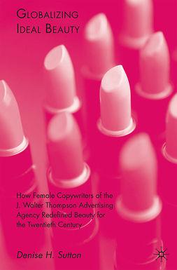 Sutton, Denise H. - Globalizing Ideal Beauty, e-bok