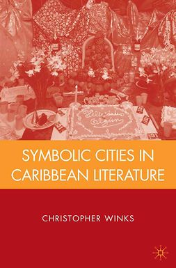 Winks, Christopher - Symbolic Cities in Caribbean Literature, ebook