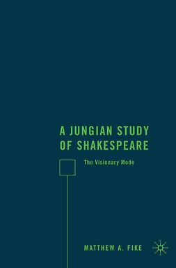 Fike, Matthew A. - A Jungian Study of Shakespeare, ebook