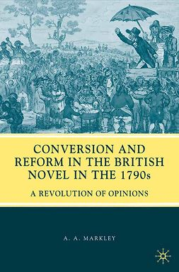 Markley, A. A. - Conversion and Reform in the British Novel in the 1790s, ebook