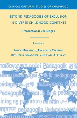 Grant, Carl A. - Beyond Pedagogies of Exclusion in Diverse Childhood Contexts, ebook