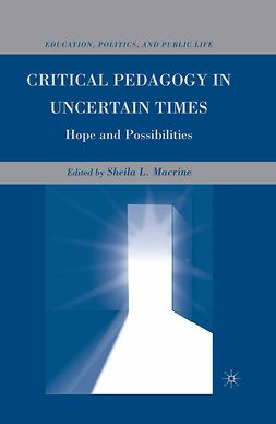 Macrine, Sheila L. - Critical Pedagogy in Uncertain Times, ebook