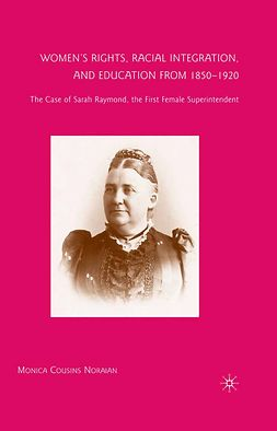 Noraian, Monica Cousins - Women's Rights, Racial Integration, and Education from 1850–1920, ebook