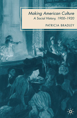 Bradley, Patricia - Making American Culture, ebook
