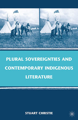Christie, Stuart - Plural Sovereignties and Contemporary Indigenous Literature, ebook