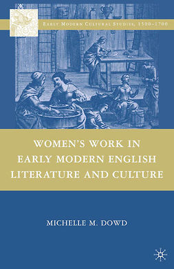 Dowd, Michelle M. - Women's Work in Early Modern English Literature and Culture, e-kirja