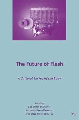 Detsi-Diamanti, Zoe - The Future of Flesh: A Cultural Survey of the Body, ebook