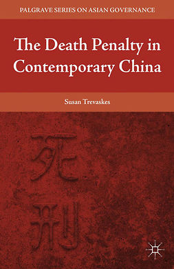 Trevaskes, Susan - The Death Penalty in Contemporary China, e-kirja