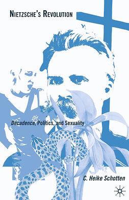 Schotten, C. Heike - Nietzsche's Revolution, ebook