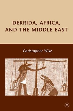 Wise, Christopher - Derrida, Africa, and the Middle East, e-kirja