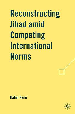 Rane, Halim - Reconstructing Jihad amid Competing International Norms, ebook