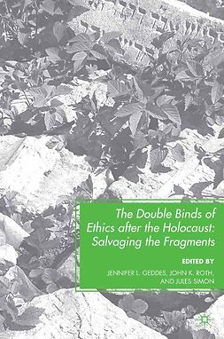 Geddes, Jennifer L. - The Double Binds of Ethics after the Holocaust, ebook