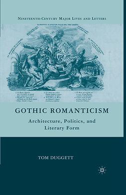 Duggett, Tom - Gothic Romanticism, e-bok