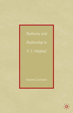 Coovadia, Imraan - Authority and Authorship in V. S. Naipaul, e-kirja