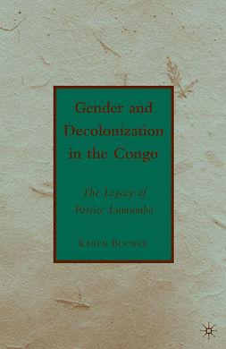 Bouwer, Karen - Gender and Decolonization in the Congo, ebook