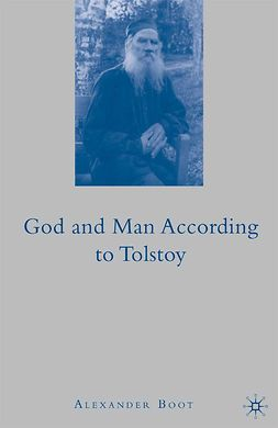 Boot, Alexander - God and Man According To Tolstoy, ebook