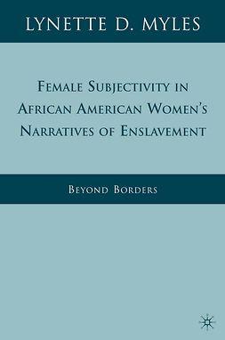 Myles, Lynette D. - Female Subjectivity in African American Women's Narratives of Enslavement, ebook
