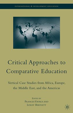 Bartlett, Lesley - Critical Approaches to Comparative Education, e-kirja