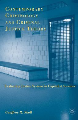 Skoll, Geoffrey R. - Contemporary Criminology and Criminal Justice Theory, e-bok