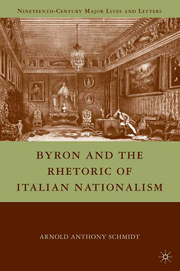 Schmidt, Arnold Anthony - Byron and the Rhetoric of Italian Nationalism, e-bok