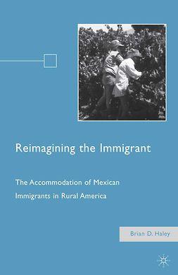 Haley, Brian D. - Reimagining the Immigrant, ebook