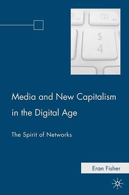 Fisher, Eran - Media and New Capitalism in the Digital Age, e-bok