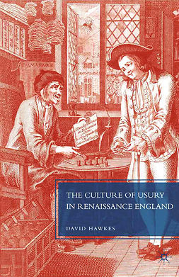 Hawkes, David - The Culture of Usury in Renaissance England, ebook