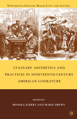 Drews, Marie - Culinary Aesthetics and Practices in Nineteenth-Century American Literature, e-bok